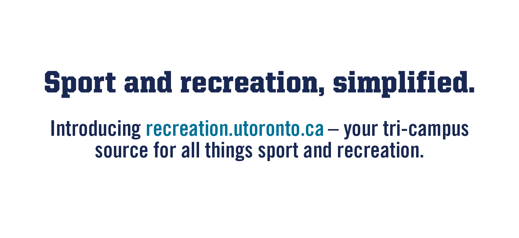 Introducting recreation.utoronto.ca your tricampus source for all things sport and recreation